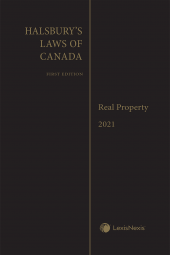 Halsbury's Laws of Canada – Real Property (2021 Reissue) cover