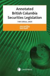 Annotated British Columbia Securities Legislation, 14th Edition, 2020 cover