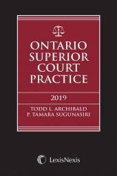 Ontario Superior Court Practice, 2019 Edition + Related Materials Volume + E-Book cover