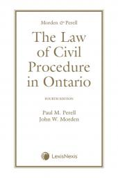 Morden & Perell – The Law of Civil Procedure in Ontario, 4th Edition cover