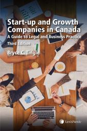 Start-Up and Growth Companies in Canada - A Guide to Legal and Business Practice, 3rd Edition cover