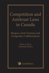Competition and Antitrust Laws in Canada: Mergers, Joint Ventures and Competitor Collaborations, Student Edition img
