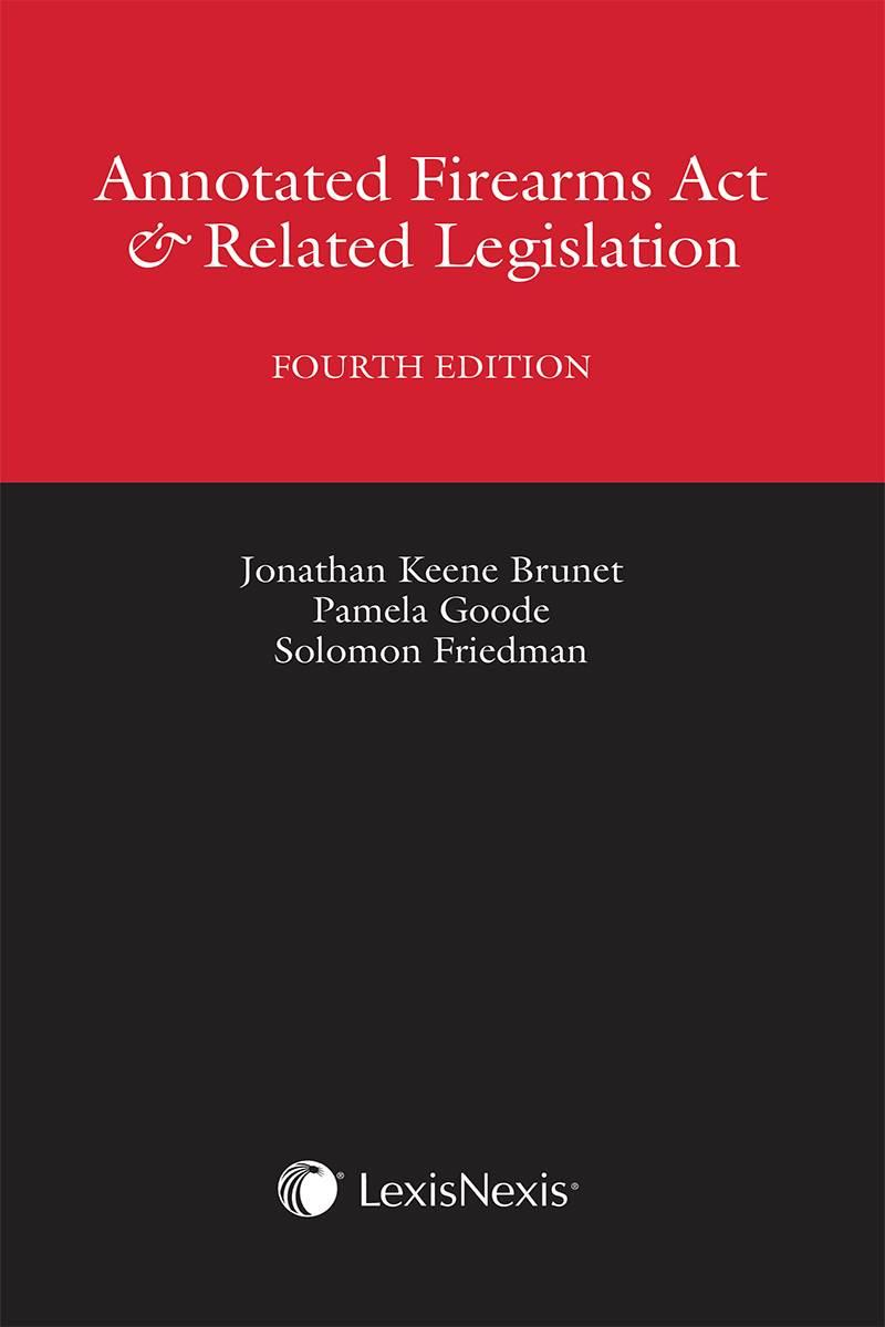 Annotated Firearms Act & Related Legislation, 4th Edition