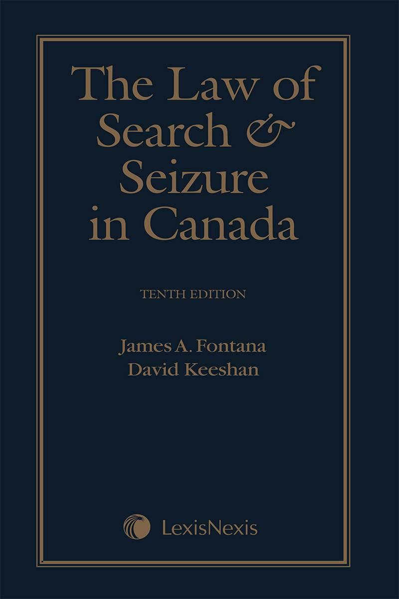 The Law of Search and Seizure in Canada, 10th Edition