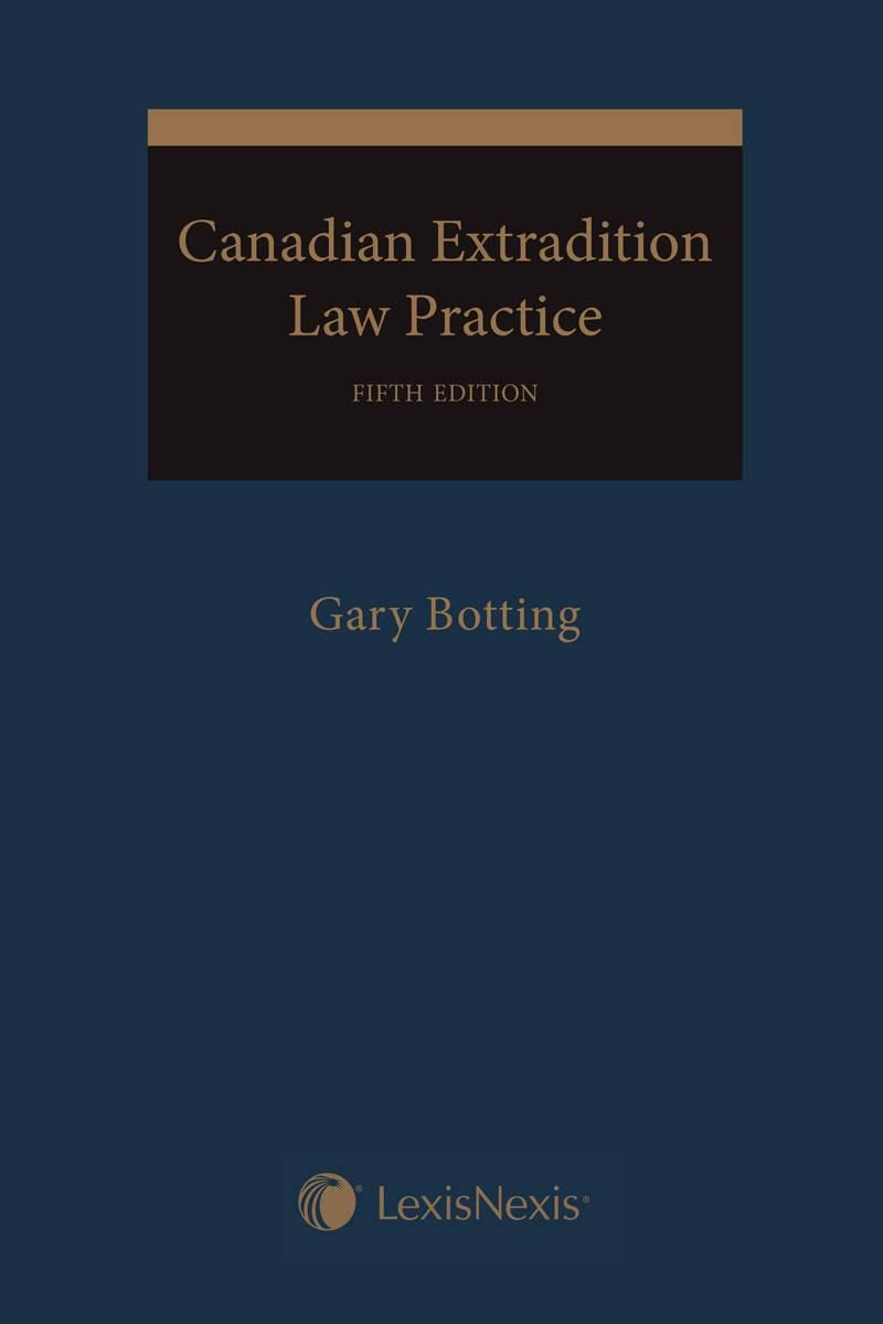 Canadian Extradition Law Practice, 5th Edition | LexisNexis