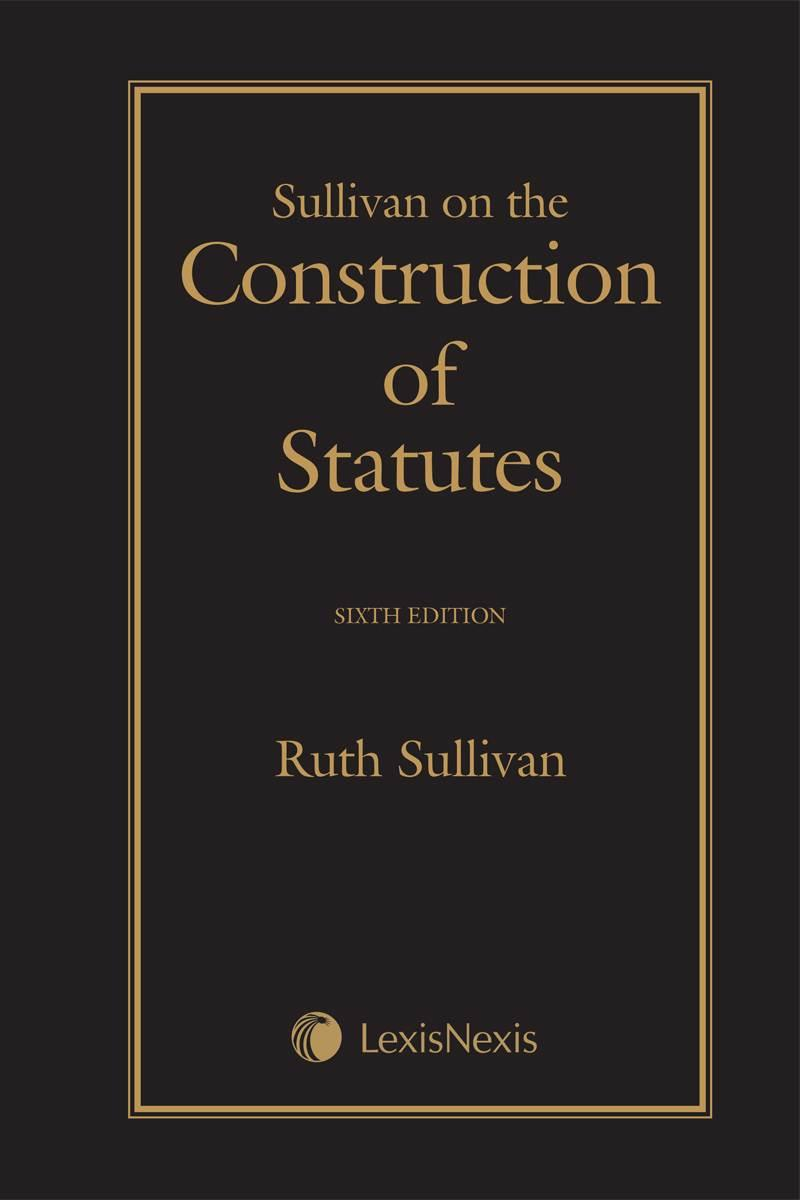 Sullivan on the construction of statutes 6th edition lexisnexis book fandeluxe Choice Image