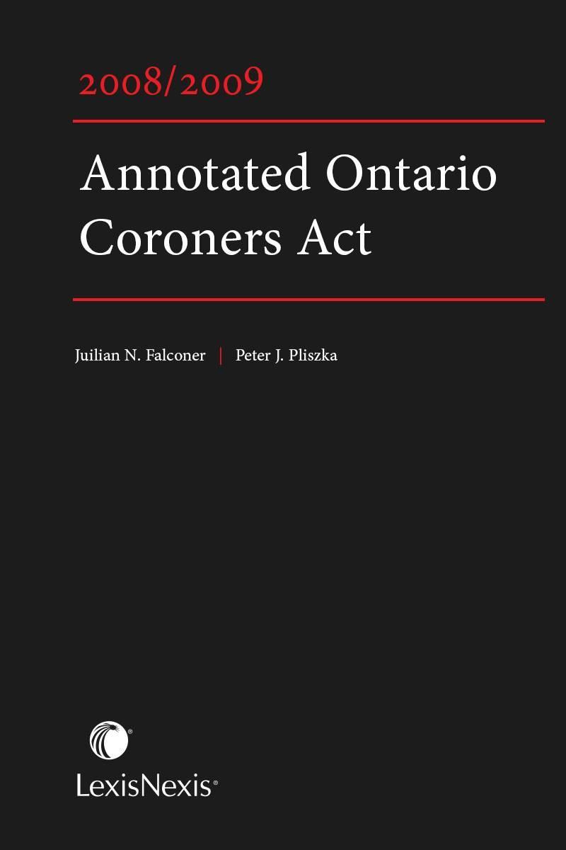 Annotated Ontario Coroners Act, 2008/2009 Edition   LexisNexis Canada Store