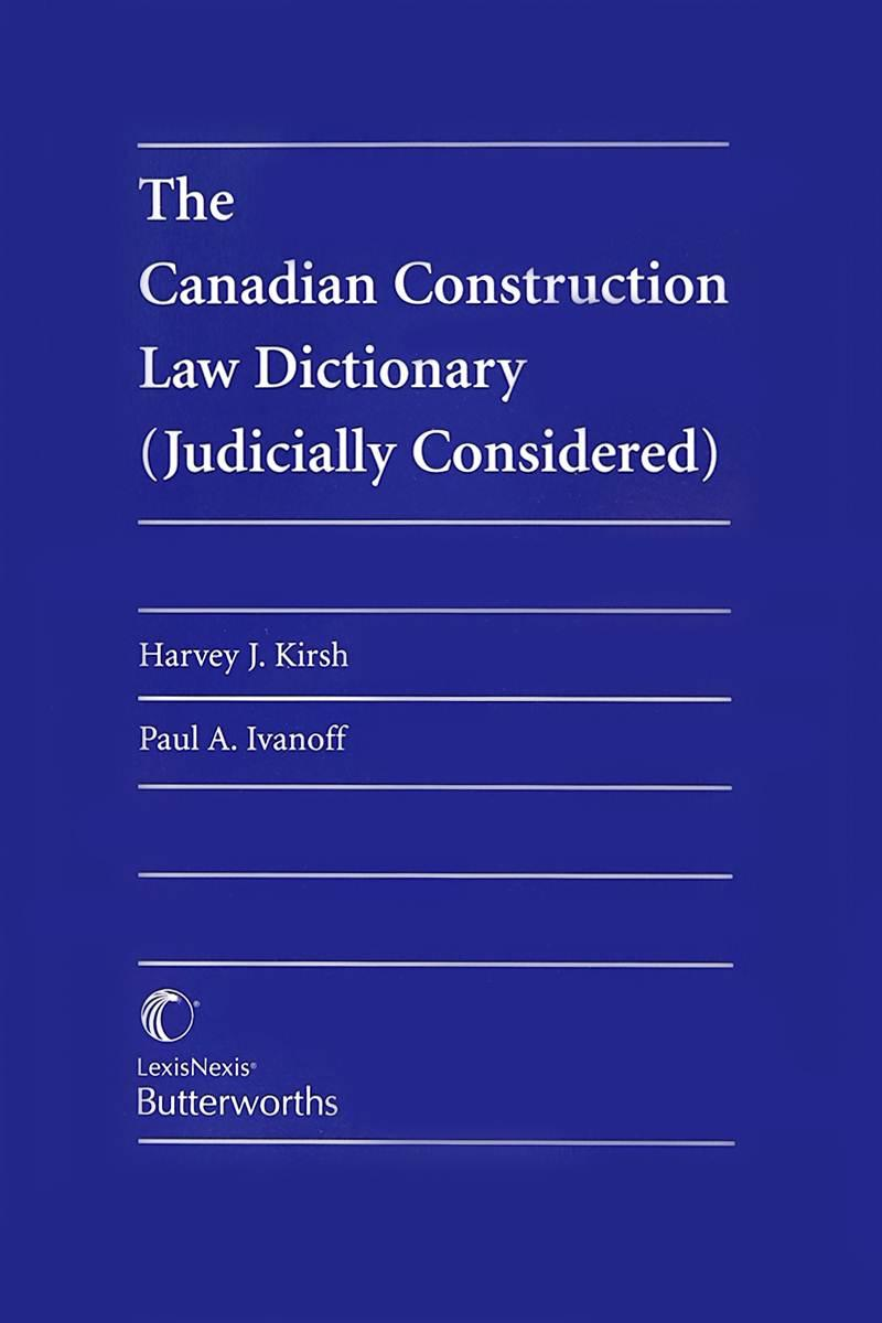 The canadian construction law dictionary judicially for Construction dictionary