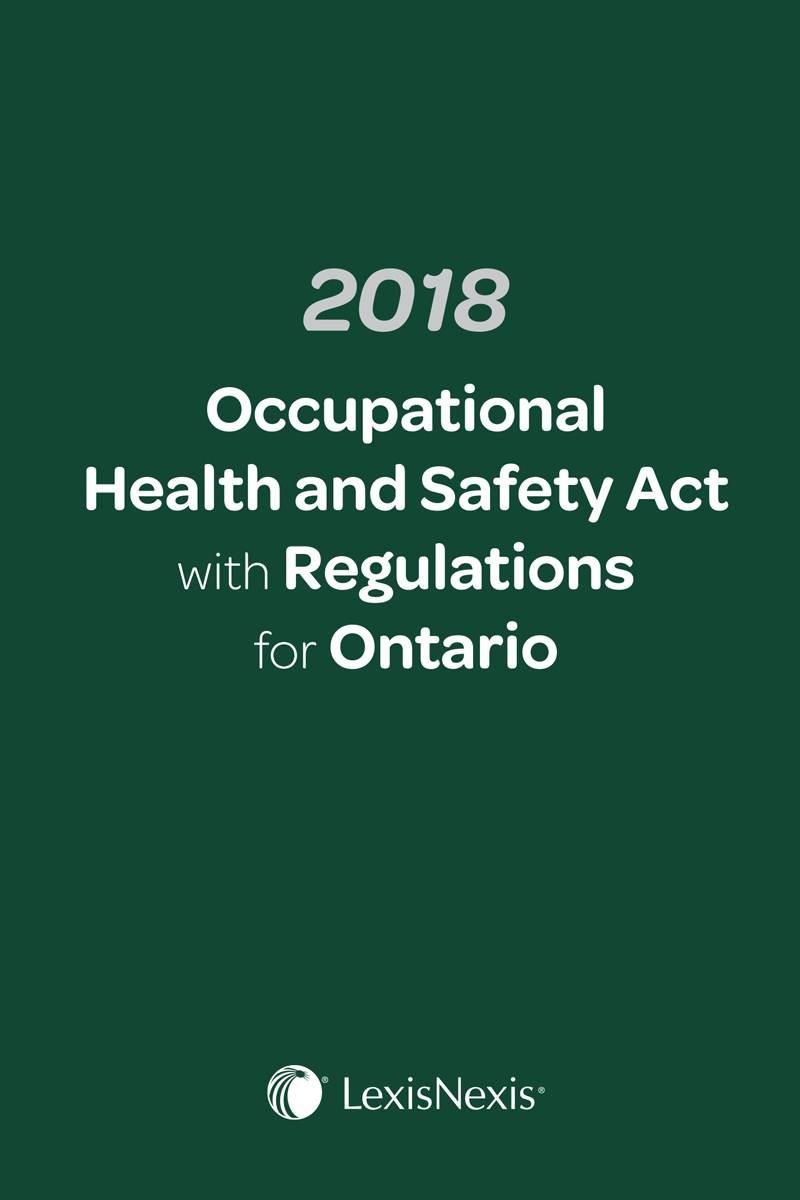 2018 occupational health and safety act with regulations for ontario 2018 occupational health and safety act with regulations for ontario e book lexisnexis canada store fandeluxe Images