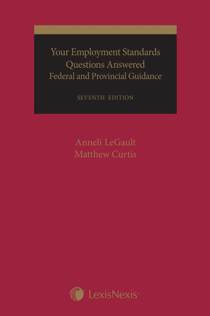 your employment standards questions answered federal and your employment standards questions answered federal and provincial guidance 7th edition lexisnexis store