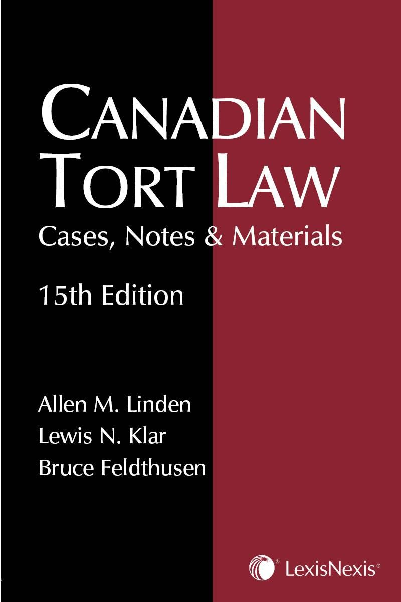 Canadian Tort Law - Cases, Notes & Materials, 15th Edition