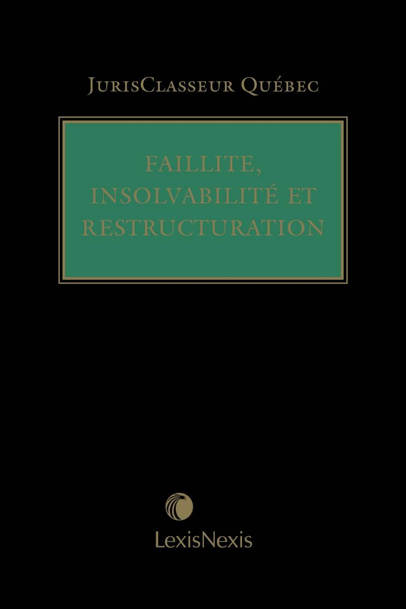 JurisClasseur Québec - Faillite, insolvabilité et ...