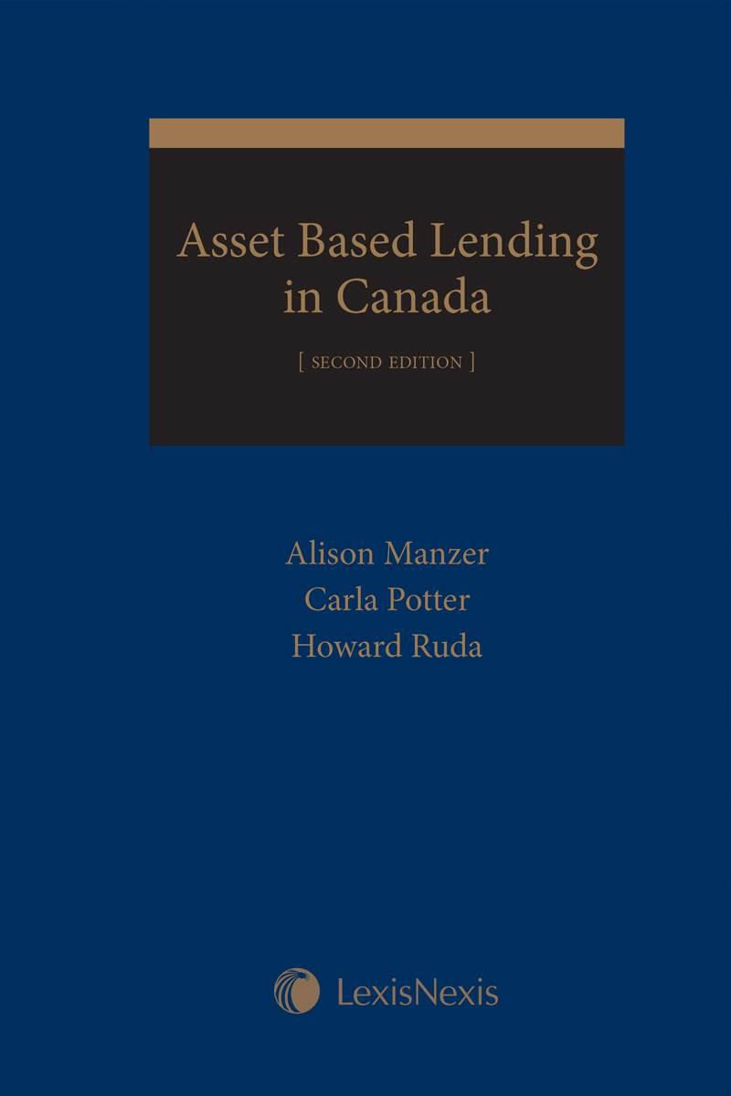 Asset based lending in canada canadian primer on asset based asset based lending in canada canadian primer on asset based financing 2nd edition lexisnexis canada store publicscrutiny Choice Image