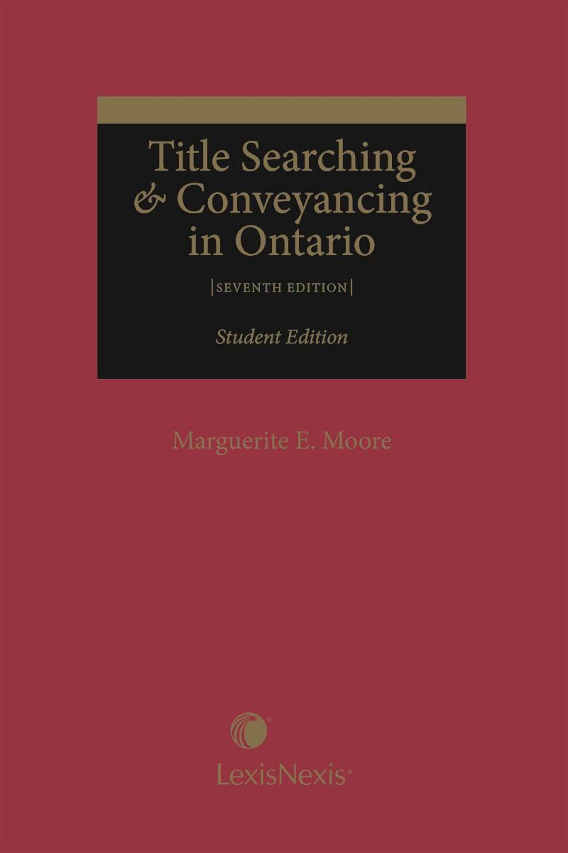 Title Searching Conveyancing In Ontario 7th Edition Student