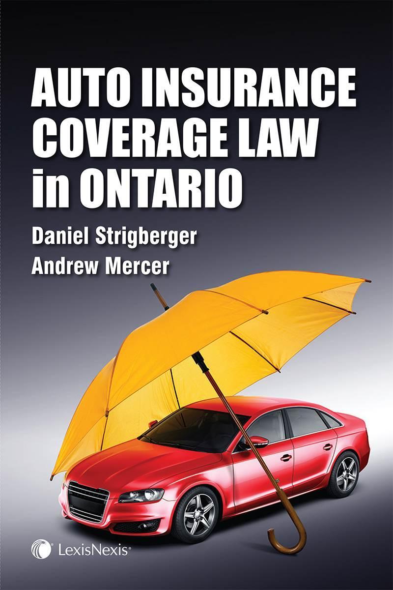 Auto Insurance Coverage Law In Ontario Lexisnexis Canada Store