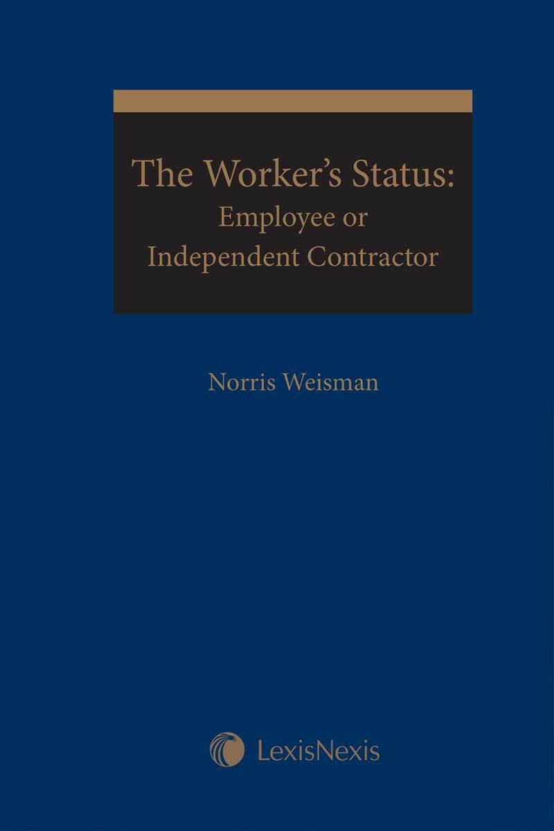 The Workers Status Employee Or Independent Contractor Lexisnexis