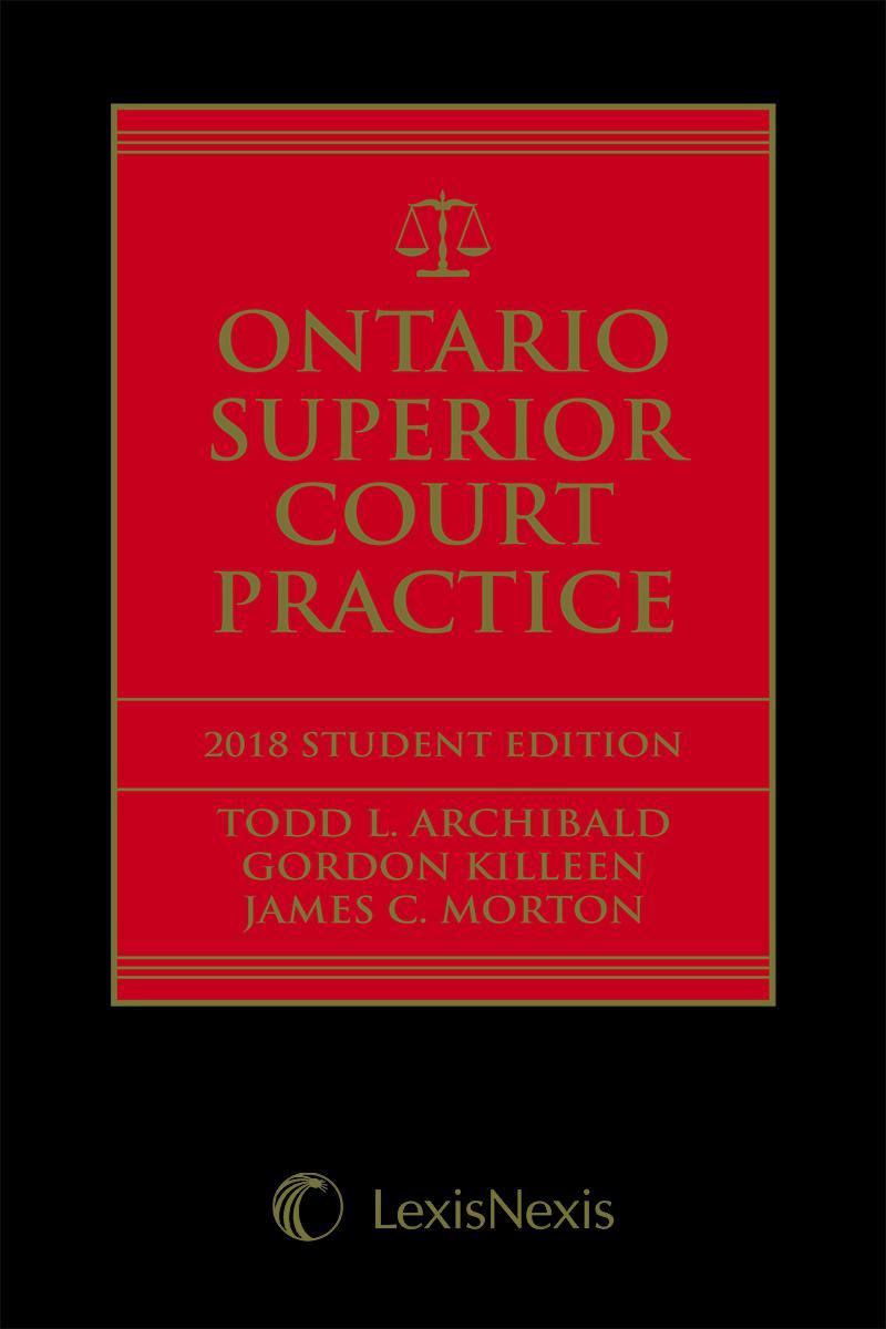 Ontario Superior Court Practice, 2019 Edition – Student