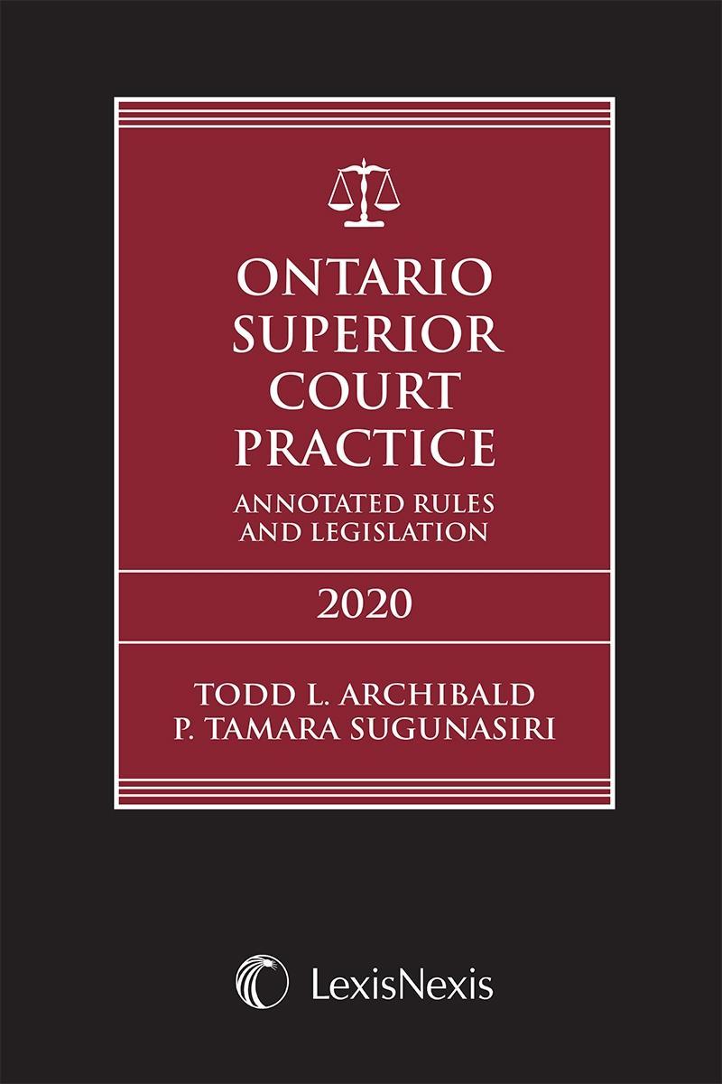 Ontario Superior Court Practice: Annotated Rules