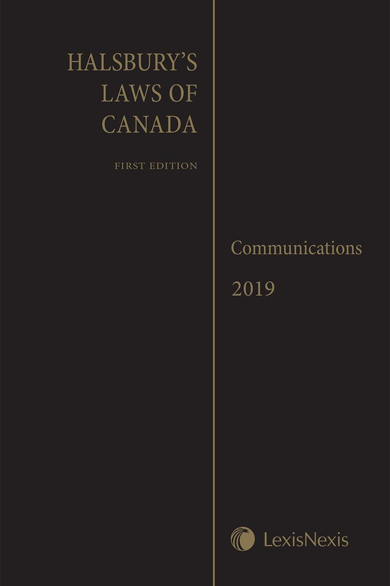 Halsbury's Laws of Canada – Communications (2019 Reissue