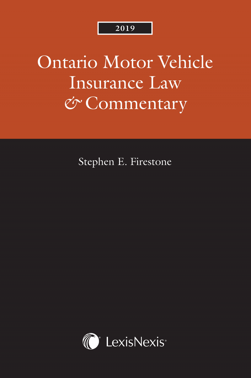 Ontario Motor Vehicle Insurance Law Commentary 2019 Edition